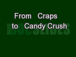 From   Craps   to   Candy Crush PowerPoint PPT Presentation