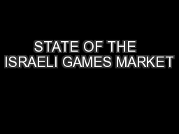 STATE OF THE  ISRAELI GAMES MARKET