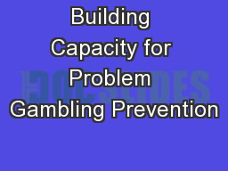 Building Capacity for Problem Gambling Prevention
