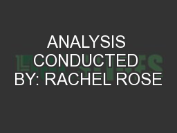 ANALYSIS CONDUCTED BY: RACHEL ROSE