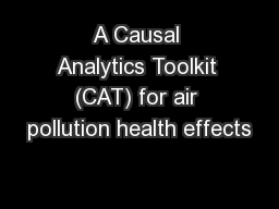A Causal Analytics Toolkit (CAT) for air pollution health effects