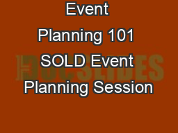 Event Planning 101 SOLD Event Planning Session