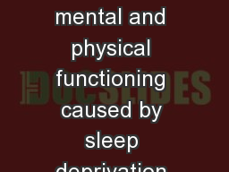 Fatigue Awareness Reduced mental and physical functioning caused by sleep deprivation and/or being