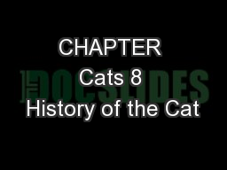 CHAPTER Cats 8 History of the Cat