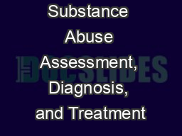 Substance Abuse Assessment, Diagnosis, and Treatment