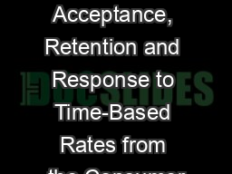 Interim Report on Customer Acceptance, Retention and Response to Time-Based Rates from the Consumer