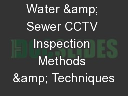 Water & Sewer CCTV Inspection Methods & Techniques