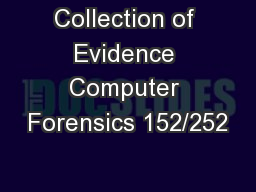 Collection of Evidence Computer Forensics 152/252