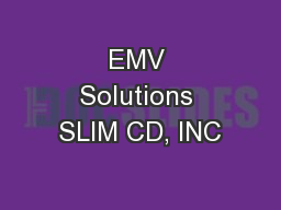EMV Solutions SLIM CD, INC