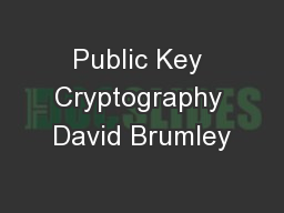 Public Key Cryptography David Brumley