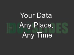 Your Data Any Place, Any Time