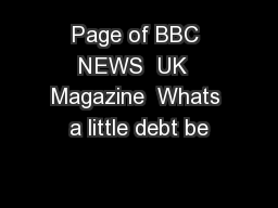 Page of BBC NEWS  UK  Magazine  Whats a little debt be