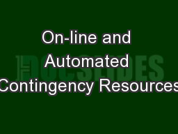 On-line and Automated Contingency Resources