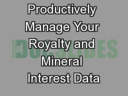 Productively Manage Your Royalty and Mineral Interest Data