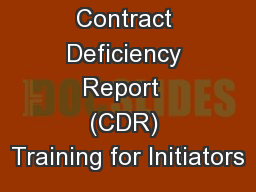 Contract Deficiency Report  (CDR) Training for Initiators