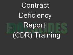 Contract Deficiency Report  (CDR) Training