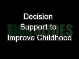 Decision Support to Improve Childhood