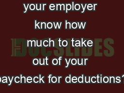 How does your employer know how much to take out of your paycheck for deductions? PowerPoint Presentation, PPT - DocSlides