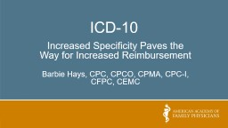 ICD-10 Increased Specificity Paves the Way for Increased Reimbursement PowerPoint PPT Presentation