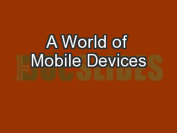 A World of Mobile Devices