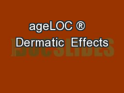 ageLOC �   Dermatic  Effects