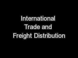International Trade and Freight Distribution