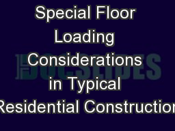 Special Floor Loading Considerations in Typical Residential Construction