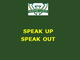 SPEAK UP SPEAK OUT What Are We Doing?