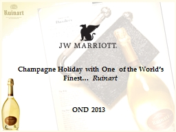 OND 2013 Champagne Holiday with One  of the World's Finest…