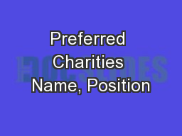 Preferred Charities Name, Position