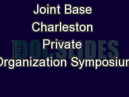 Joint Base Charleston Private Organization Symposium