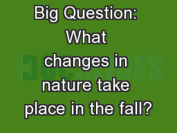 Big Question: What changes in nature take place in the fall?