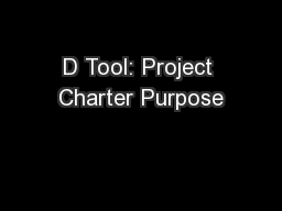 D Tool: Project Charter Purpose