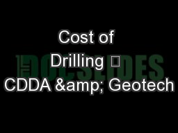 Cost of Drilling  CDDA & Geotech