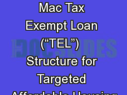 "New Freddie Mac Tax Exempt Loan (""TEL"")  Structure for Targeted Affordable Housing"