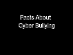 Facts About Cyber Bullying