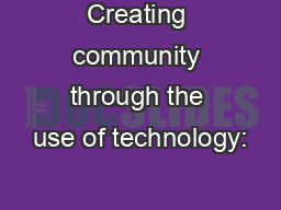 Creating community through the use of technology: