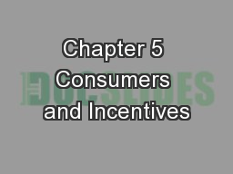 Chapter 5 Consumers and Incentives