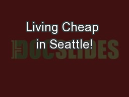 Living Cheap in Seattle!