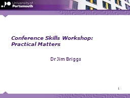 Conference Skills Workshop: Practical Matters PowerPoint PPT Presentation