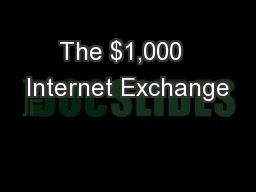 The $1,000  Internet Exchange