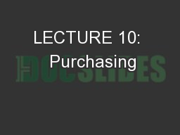 LECTURE 10:  Purchasing
