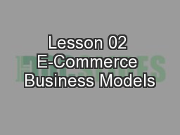 Lesson 02 E-Commerce Business Models