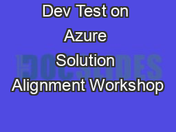 Dev Test on Azure Solution Alignment Workshop