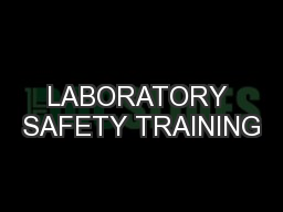 LABORATORY SAFETY TRAINING PowerPoint PPT Presentation