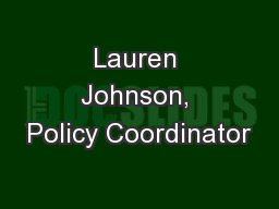 Lauren Johnson, Policy Coordinator