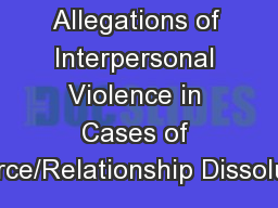 Allegations of Interpersonal Violence in Cases of Divorce/Relationship Dissolution