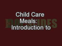 Child Care Meals:   Introduction to