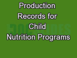 Production Records for Child Nutrition Programs PowerPoint PPT Presentation