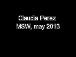Claudia Perez MSW, may 2013